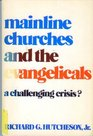 Mainline churches and the evangelicals A challenging crisis