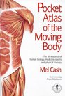 Pocket Atlas of the Moving Body For All Students of Human Biology Medicine Sports and Physical Therapy