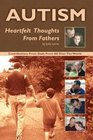 Autism: Heartfelt Thoughts From Fathers