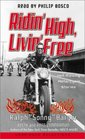 Ridin' High Livin' Free Hell-Raising Motorcycle Stories