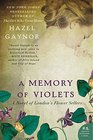 A Memory Of Violets A Novel Of London's Flower Sellers