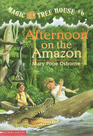 Afternoon on the Amazon (Magic Tree House, Bk 6)