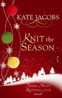 Knit the Season A Friday Night Knitting Club Novel