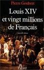 Louis XIV et vingt millions de Franais
