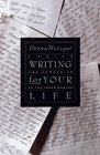 Writing for Your Life: A Guide and Companion to the Inner Worlds
