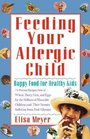 Feeding Your Allergic Child : Happy Food for Healthy Kids