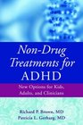 NonDrug Treatments for ADHD New Options for Kids Adults and Clinicians