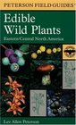 A Field Guide to Edible Wild Plants : Eastern and central North America (Peterson Field Guides(R))