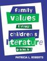 Family Values Through Children's Literature Grades K-3