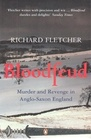 Bloodfeud Murder and Revenge in AngloSaxon England
