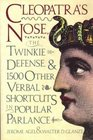 Cleopatra's Nose The Twinkie Defense and 1500 Other Verbal Shortcuts in Popular Parlance