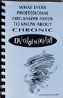 What Every Professional Organizer Needs To Know About Chronic Disorganization