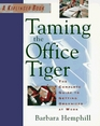 Taming the Office Tiger: The Complete Guide to Getting Organized at Work