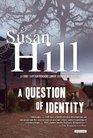 A Question of Identity A Simon Serrailler Mystery
