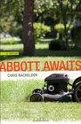 Abbott Awaits: A Novel (Yellow Shoe Fiction)