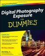 Digital Photography Exposure For Dummies (For Dummies (Computer/Tech))
