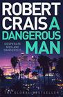 A Dangerous Man (Elvis Cole and Joe Pike, Bk 18)