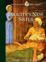 Felicity's New Sister (American Girls Collection)