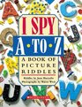 I Spy A To Z A Book of Picture Riddles