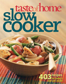 Taste of Home Slow Cooker: 403 Recipes for Today's One-Pot Meals