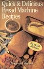 Quick  Delicious Bread Machine Recipes