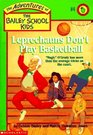Leprechauns Don't Play Basketball (Bailey School Kids, Bk 4)