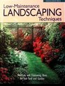 Rodale's Low-Maintenance Landscaping Techniques Shortcuts and Timesaving Hints for Your Greatest Garden Ever