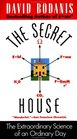 The Secret House The Extraordinary Science of an Ordinary Day
