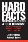 Hard Facts Dangerous Half-Truths And Total Nonsense Profiting From Evidence-Based Management