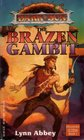 The Brazen Gambit (Dark Sun, Chronicles of Athas, Bk 1)