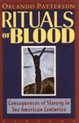 Rituals of Blood Consequences of Slavery in Two American Centuries