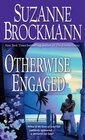 Otherwise Engaged (Sunrise Key, Bk 3)