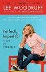 Perfectly Imperfect A Life in Progress