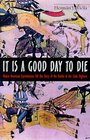 It is a Good Day to Die