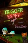 Trigger Yappy A Mystery