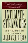 Intimate Strangers Men and Women Together