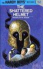 The Shattered Helmet (Hardy Boys, No 52)