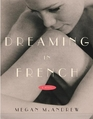 Dreaming in French A Novel