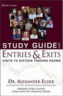 Study Guide for Entries and Exits: Visits to 16 Trading Rooms (Wiley Trading)