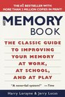 The Memory Book : The Classic Guide to Improving Your Memory at Work, at School, and at Play