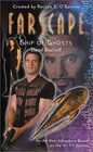 Ship of Ghosts (Farscape, Bk 3)