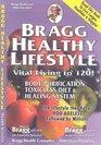 Bragg Healthy Lifestyle - Vital Living to 120!
