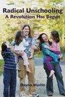 Radical Unschooling - A Revolution Has Begun