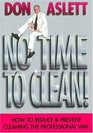 No Time to Clean How to Reduce  Prevent Cleaning the Professional Way