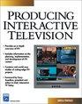Producing Interactive Television