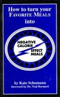 How to Turn Favorite Meals into Negative Calorie Effect Meals