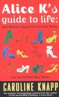 Alice K's Guide to Life