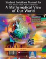 Student Solutions Manual for Parks/Musser/Trimpe/Maurer/Maurer's A Mathematical View of Our World