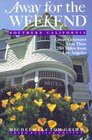 Away For The Weekend  Southern California  3rd Revised Edition