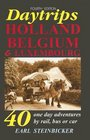 Daytrips Holland Belgium  Luxembourg 40 One-Day Adventures by Rail Bus or Car Fourth Edition